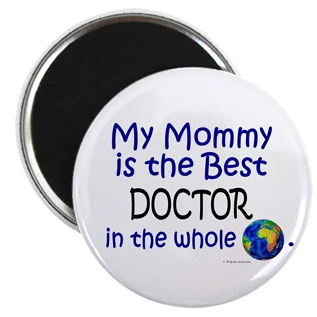 "Best Doctor In The World (Mommy) 2.25"" Magnet (10"