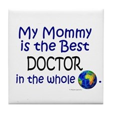 Best Doctor In The World (Mommy) Tile Coaster