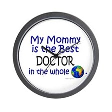 Best Doctor In The World (Mommy) Wall Clock