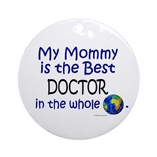 Best Doctor In The World (Mommy) Ornament (Round)