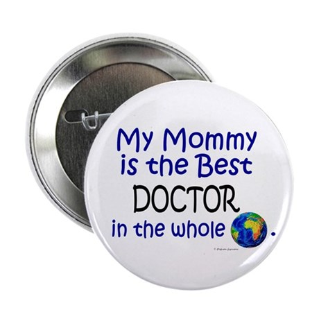 "Best Doctor In The World (Mommy) 2.25"" Button (10"