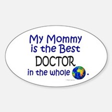 Best Doctor In The World (Mommy) Oval Decal