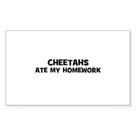 cheetahs ate my homework Rectangle Sticker