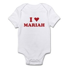 I LOVE MARIAH Infant Bodysuit