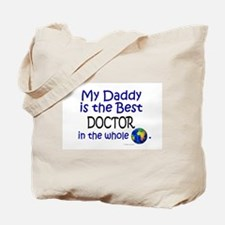 Best Doctor In The World (Daddy) Tote Bag