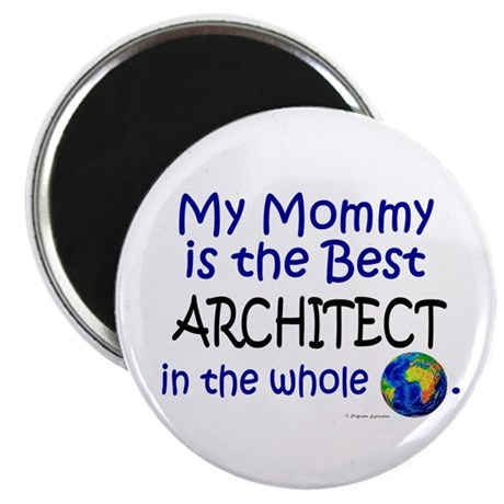 "Best Architect In The World (Mommy) 2.25"" Magnet ("
