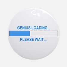 GENIUS LOADING... Ornament (Round)