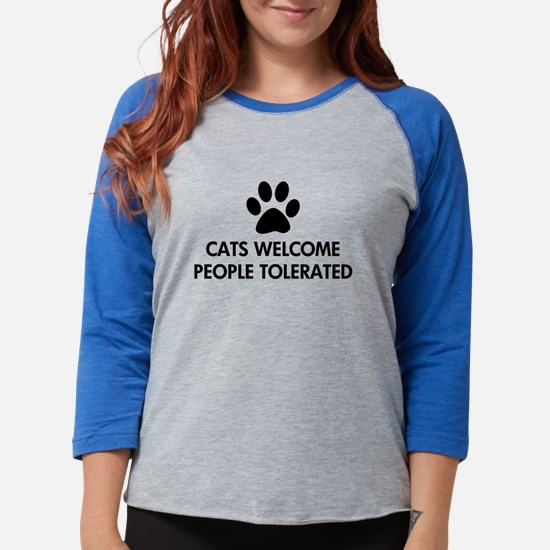 Cats Welcome People Tolerated Long Sleeve T-Shirt