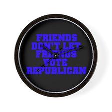 Friends Don't Let Friends Vot Wall Clock