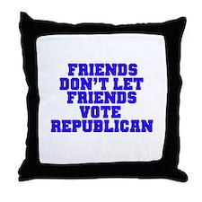 Friends Don't Let Friends Vot Throw Pillow