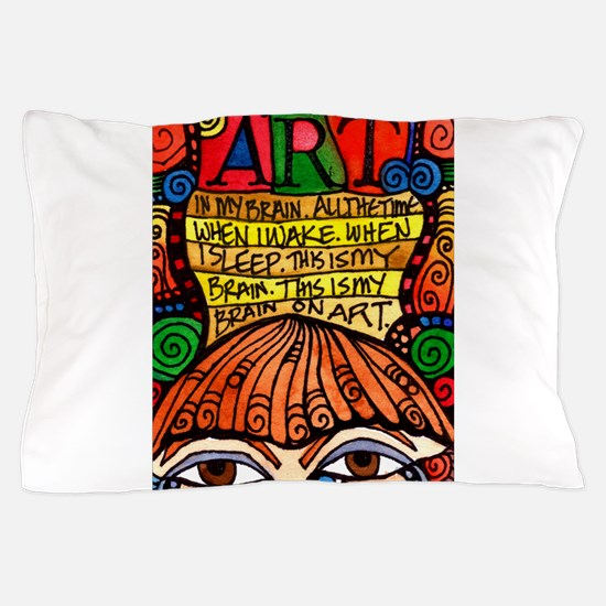 ART BRAIN (This is your brain on Art) Pillow Case