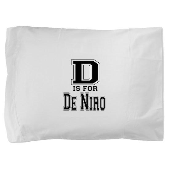 D is for De Niro Pillow Sham