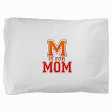 M is for Mom Pillow Sham