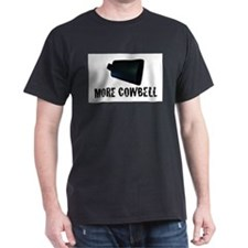 Unique More cowbell T-Shirt