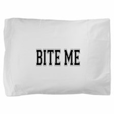 Bite Me.png Pillow Sham