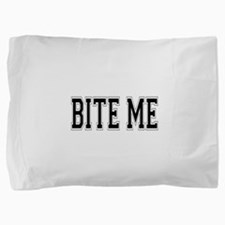 Bite Me.png Pillow Sham