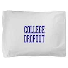 College Dropout.png Pillow Sham