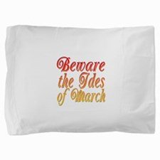 Beware the Ides of March.png Pillow Sham