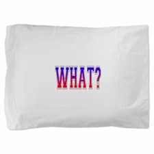 What.png Pillow Sham
