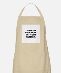 Listen to your mom, eat your  BBQ Apron