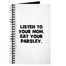 Listen to your mom, eat your Journal