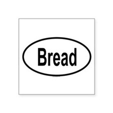 "Funny Breads Square Sticker 3"" x 3"""