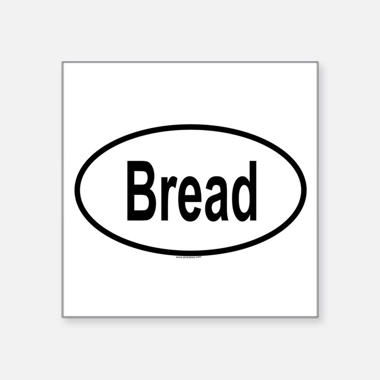 "Cute Bread Square Sticker 3"" x 3"""