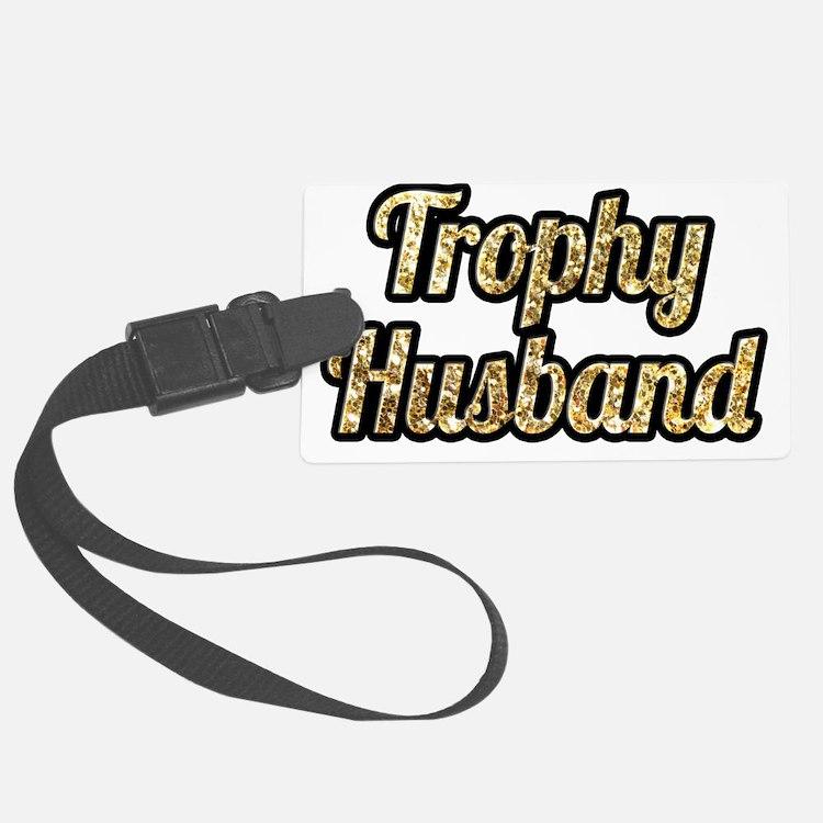 Cute Trophy husband Luggage Tag