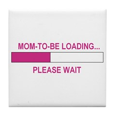 MOM-TO-BE LOADING Tile Coaster
