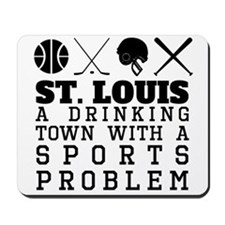 St. Louis Drinking Town Sports Problem Mousepad