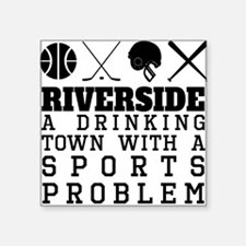 Riverside Drinking Town Sports Problem Sticker