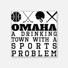 Omaha Drinking Town Sports Problem Sticker