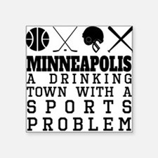 Minneapolis Drinking Town Sports Problem Sticker