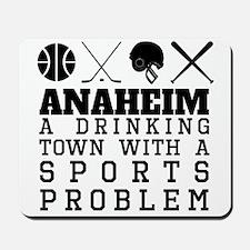 Anaheim Drinking Town Sports Problem Mousepad