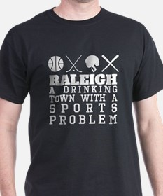 Raleigh Drinking Town Sports Problem T-Shirt