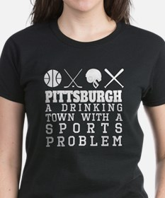 Pittsburgh Drinking Town Sports Problem T-Shirt