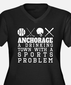 Anchorage Drinking Town Sports Problem Plus Size T