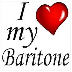 I Love My Baritone Poster