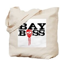 Bay Bo$$ 2 Tote Bag