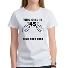 This Girl Is 45 T-Shirt