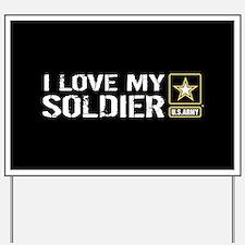 U.S. Army: I Love My Soldier (Black) Yard Sign