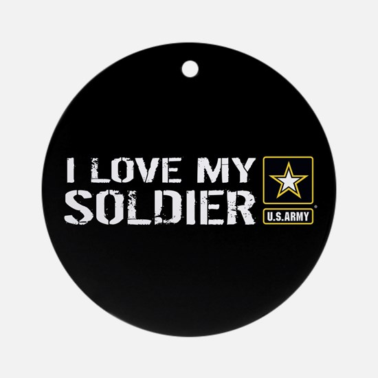 U.S. Army: I Love My Soldier (Black Round Ornament