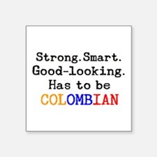 """be colombian Square Sticker 3"""" x 3"""""""