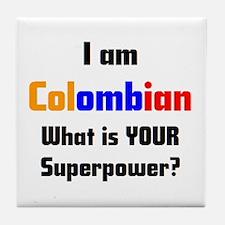i am colombian Tile Coaster