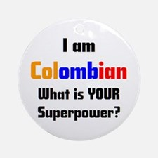 i am colombian Round Ornament