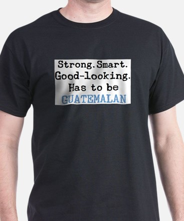 be guatemalan T-Shirt