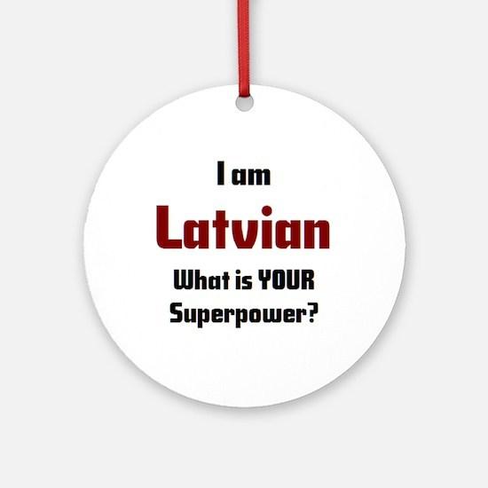 i am latvian Round Ornament