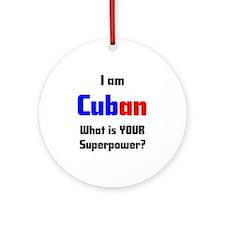 i am cuban Ornament (Round)