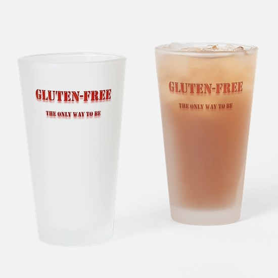 Gluten Free The Only Way To Be Drinking Glass