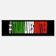 Italian Lives Matter Bumper Bumper Bumper Sticker